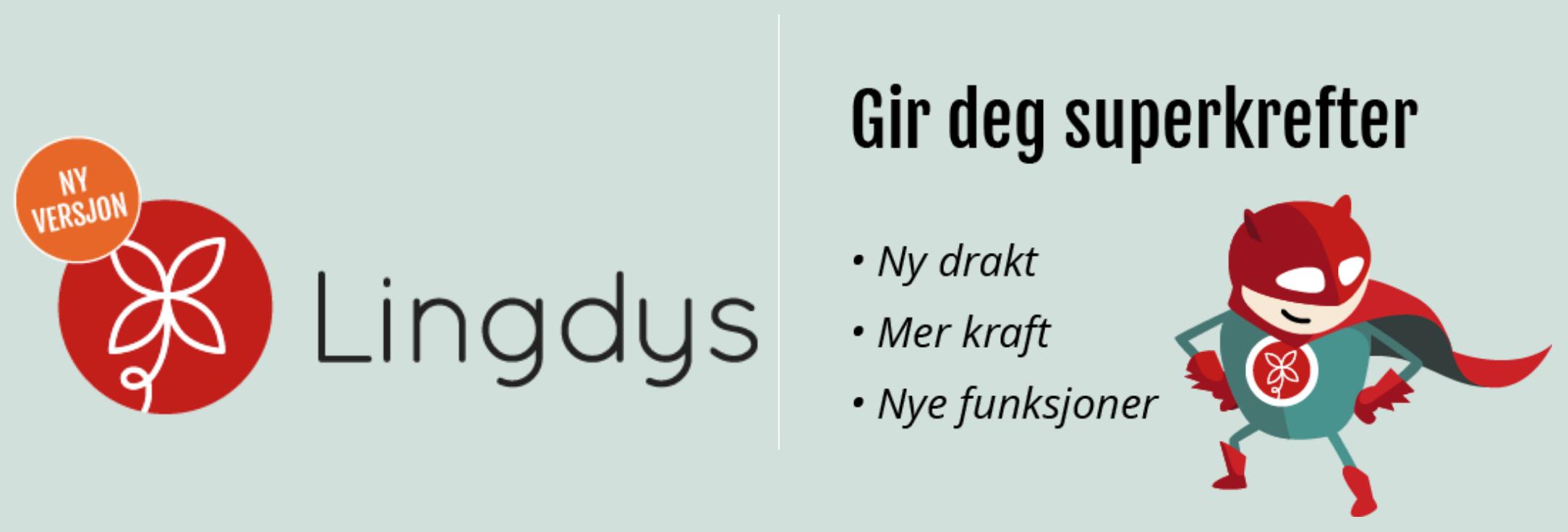 Lingdys versjon 4, nå får du: